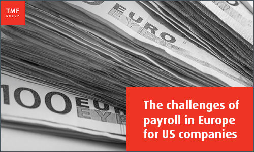 The challenges of payroll in Europe for US companies