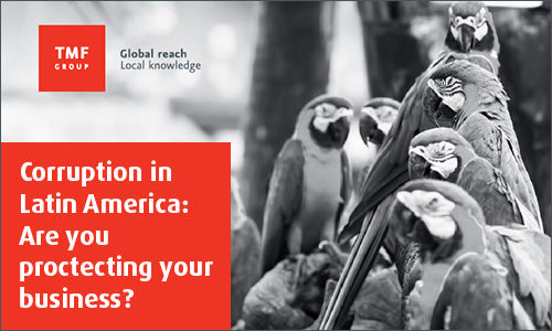 Corruption in Latin America: Are you protecting your business?
