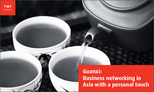 Guanxi: Business networking in Asia with a personal touch