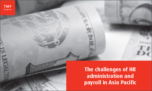 The challenges of HR administration and payroll in Asia pacific